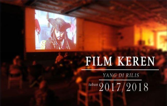 24 Film Keren Yang Akan Dirilis Tahun 2017 Dan 2018