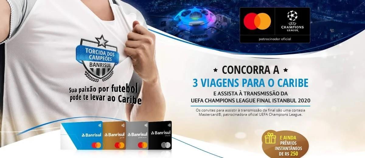 Promoção Banrisul 2020 Torcida dos Campeões Viagens Caribe Assistir Final UEFA