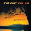 Don't Waste Your Pain: Hunger For God