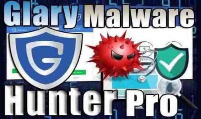 تحميل وتفعيل برنامج Glary Malware Hunter Pro عملاق مكافحة وإزالة الفيروسات وملفات التجسس اخر اصدار