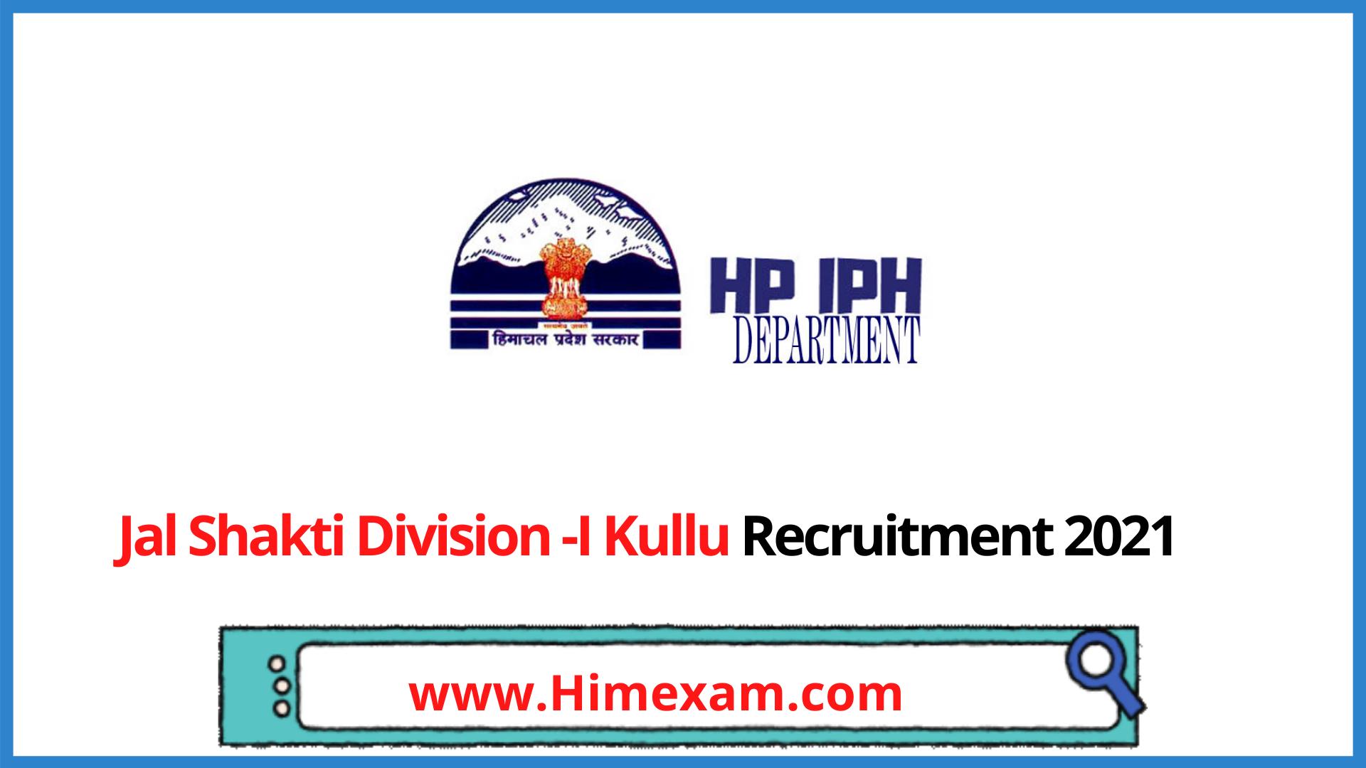 Jal Shakti Division -I Kullu  Recruitment 2021