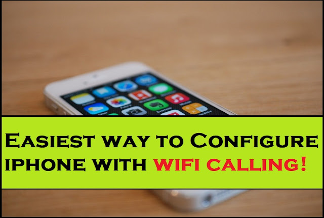 Easiest way to Configure iphone with wifi calling | How to set up wifi calling on iphoneiOS Device