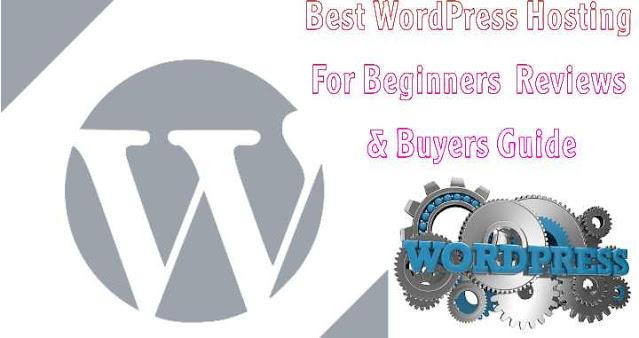 Best WordPress Hosting For Beginners – Reviews & Buyers Guide