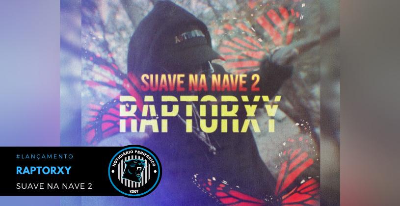 "O rapper angolano residente no Brasil, Raptorxy lança o single ""Suave na Nave 2"""