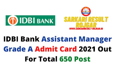 IDBI Bank Assistant Manager Grade A Admit Card 2021 Out For Total 650 Post