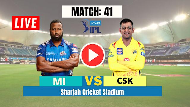 Watch Live : MI vs CSK, DREAM11 IPL 2020, MATCH 41