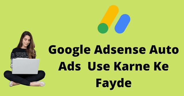 Blog Website me Adsense auto ads lagane Ke Kya fayade hai