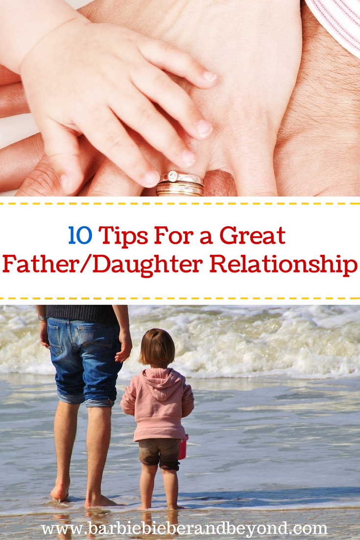 10 Tips for a great father/daughter relationship