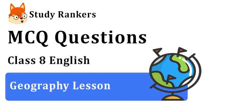 MCQ Questions for Class 8 English Geography Lesson Honeydew