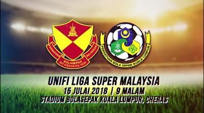 Live Streaming Selangor vs Kuala Lumpur Liga Super 15 Julai 2018