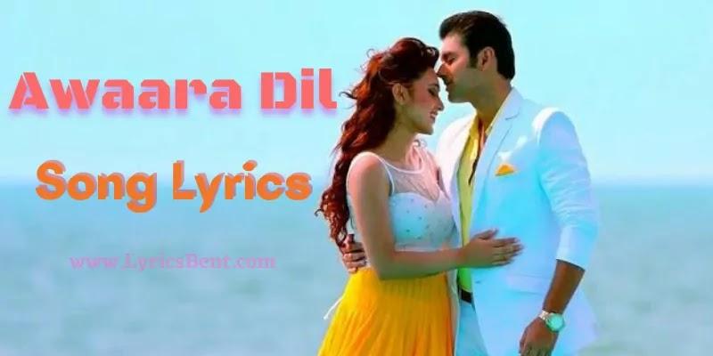 Awaara Dil Song Lyrics