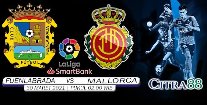PREDIKSI FUENLABRADA VS RCD MALLORCA 30 MARET 2021