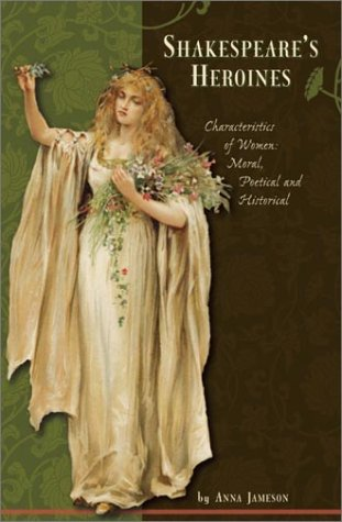 heroines in shakespeares plays This guide looks at the most common types of female characters in shakespeare's plays from the bawdy woman to the scheming femme fatal.
