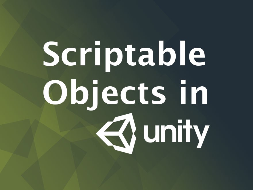 Scriptable Objects in Unity - Knowledge Scoops