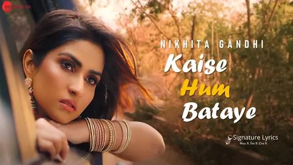 Kaise Hum Bataye Lyrics - Nikhita Gandhi | Jeet Gannguli