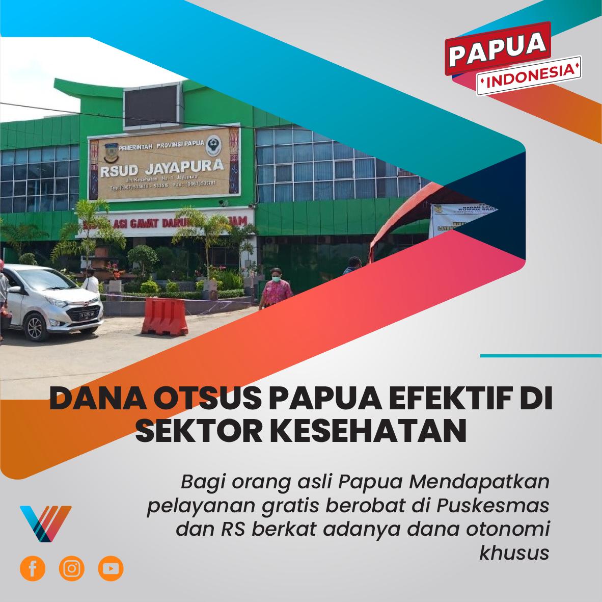 Dana Otsus Papua Efektif Di Sektor Kesehatan