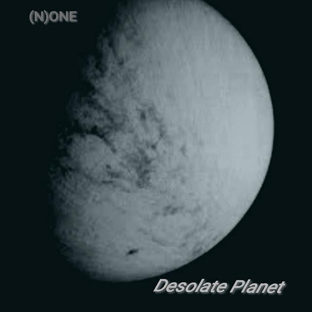 Desolate Planet EP - (N)ONE
