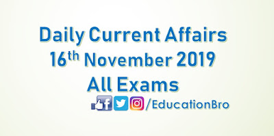 Daily Current Affairs 16th November 2019 For All Government Examinations