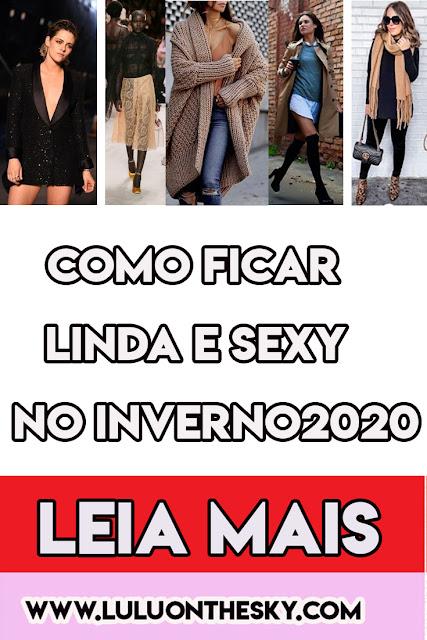 COMO FICAR LINDA E SEXY NO INVERNO 2020