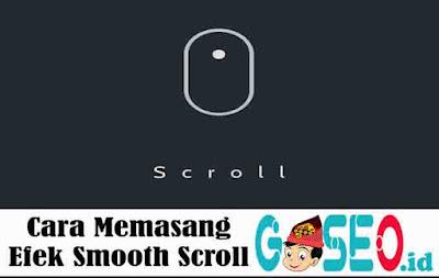 Cara Memasang Efek Smooth Scroll