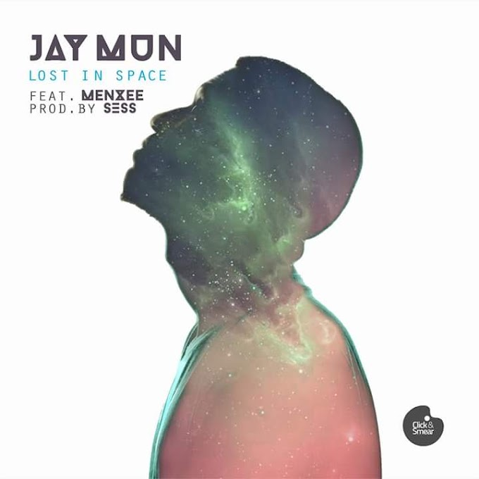 New Music: Jay Mun Ft Menzee - Lost in Space (P.D Sess)