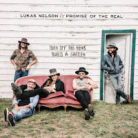 Lukas Nelson & Promise of the Real's Turn Off the News, Build A Garden