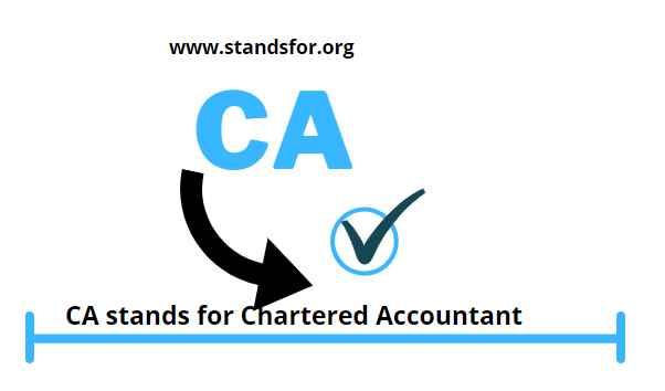 CA- stands foe Chartered Accountant