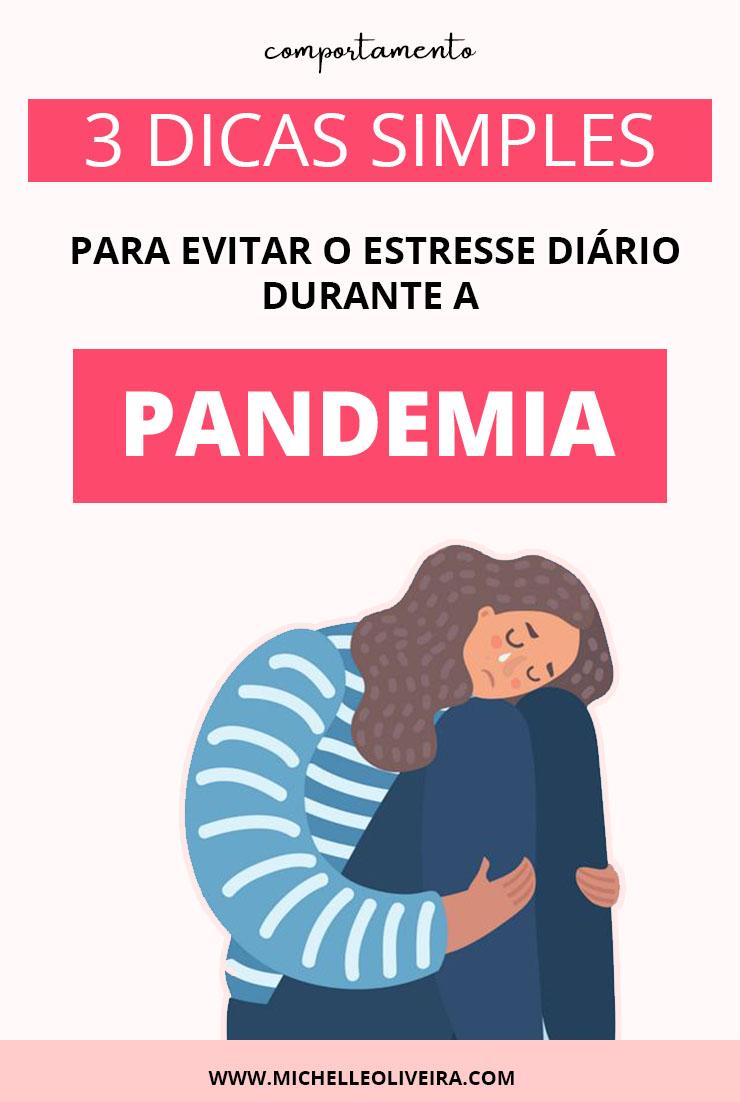 3 Dicas simples para evitar o estresse diário na pandemia