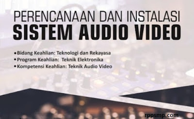 Rpp Perencanaan dan Instalasi Sistem Audio Kurikulum 2013 Revisi 2017/2018 SMK/MAK | 1 Lembar 2019/2020/2021 Kelas XI XII Semester 1 dan 2
