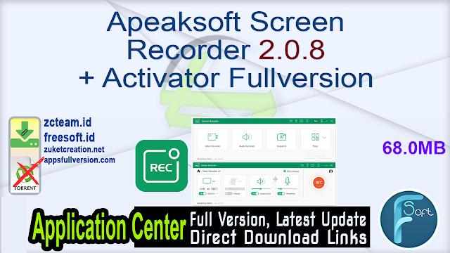 Apeaksoft Screen Recorder 2.0.8 + Activator Fullversion
