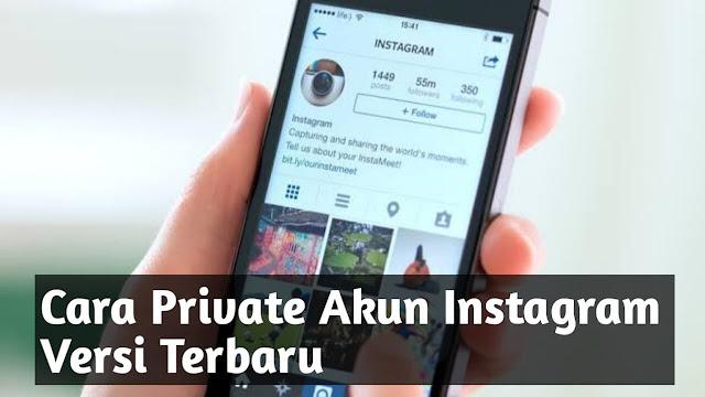 Cara Private Akun Instagram Versi Terbaru
