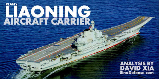 ANALYSIS | PLAN's Liaoning Aircraft Carrier by David Xia, SinoDefence