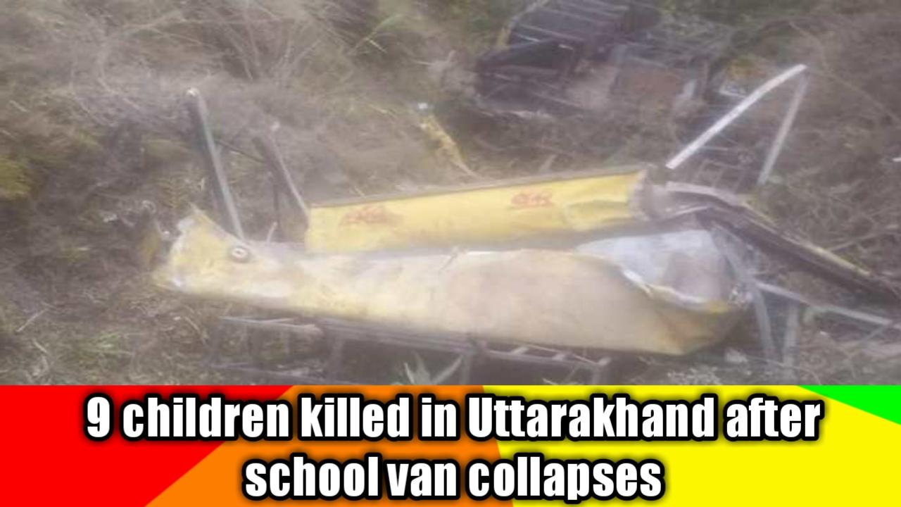 9-children-killed-in-uttarakhand-after