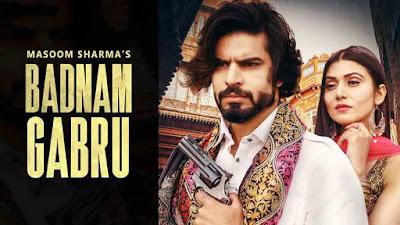 Badnam Gabru Lyrics - Masoom Sharma & Manisha Sharma