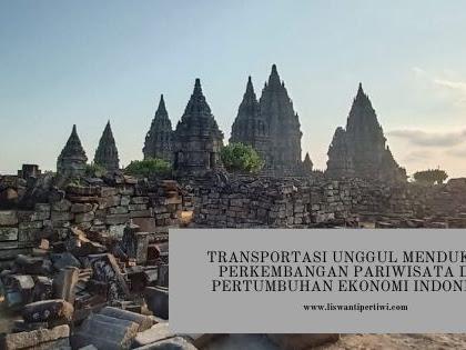 Transportasi Unggul Mendukung Perkembangan Pariwisata dan Pertumbuhan Ekonomi Indonesia