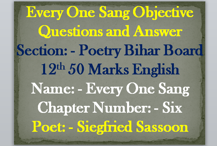 Every One Sang Objectives QNA for BSEB 12th 50 Marks English
