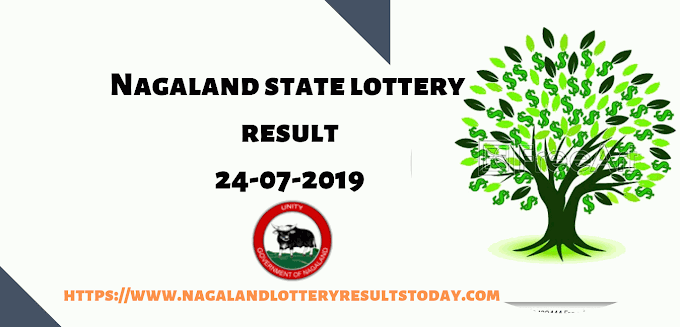 Nagaland State Lottery Result lucky Winners Today 24-07-2019│All Lottery Result