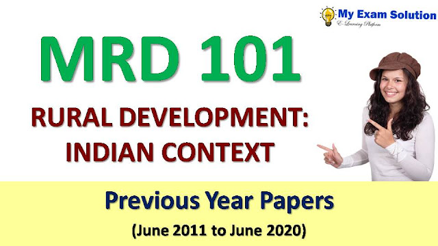 MRD 101 RURAL DEVELOPMENT: INDIAN CONTEXT Previous Year Papers