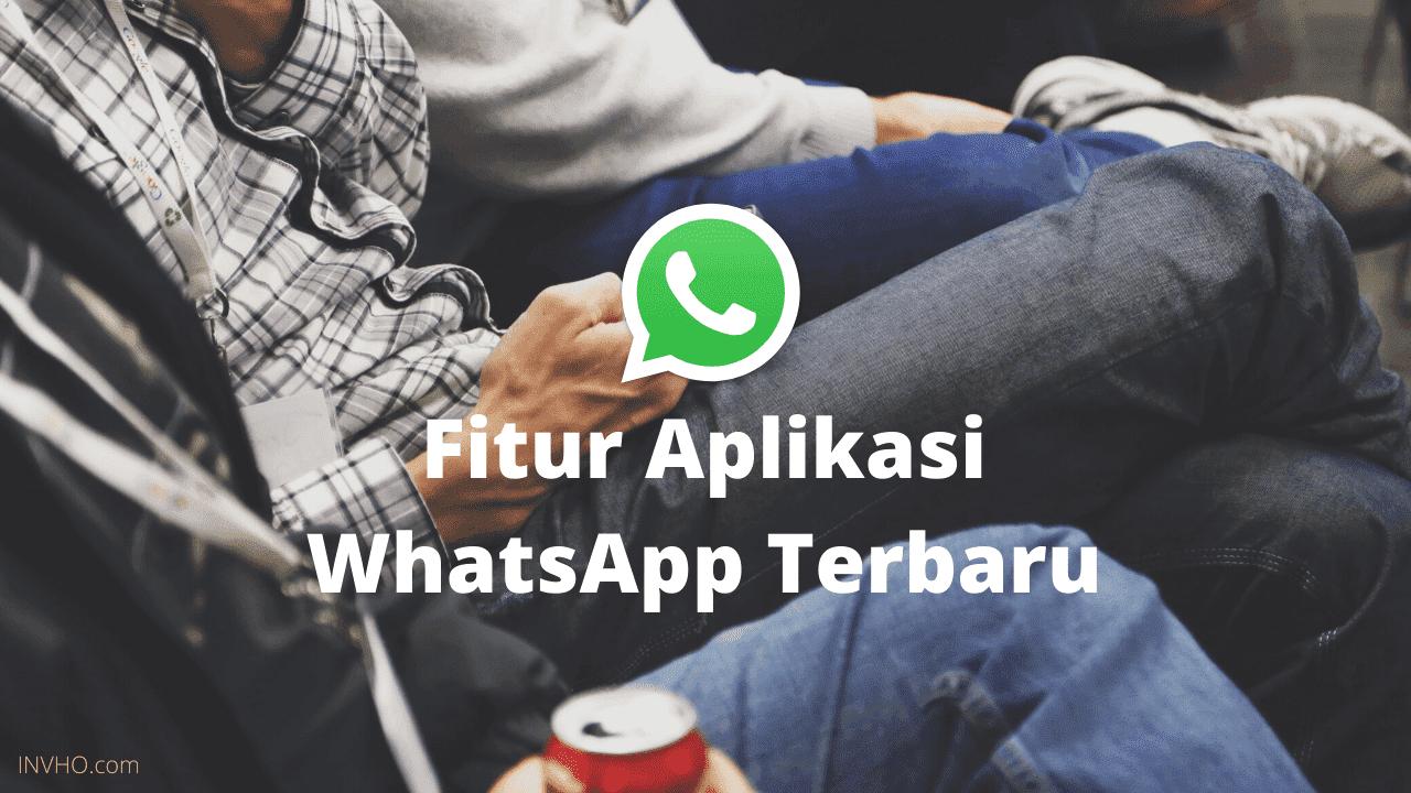 Fitur Aplikasi WhatsApp Terbaru