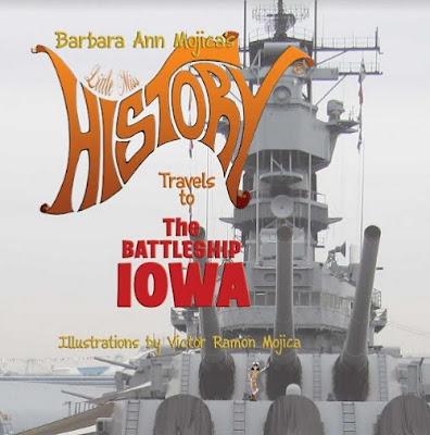 Little Miss History: Battleship Iowa by Barbara Ann Mojica