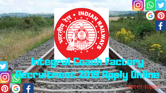 Integral Coach Factory Recruitment 2019 Apply Online Application Form
