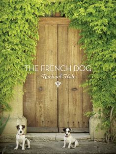 Rachael Hale McKenna - The French Dog book cover