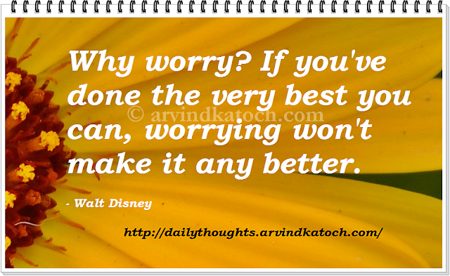 Worrying, WOrry, Walt Disney, better, thought, quote,
