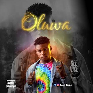 Download Oluwa by Gee Nice