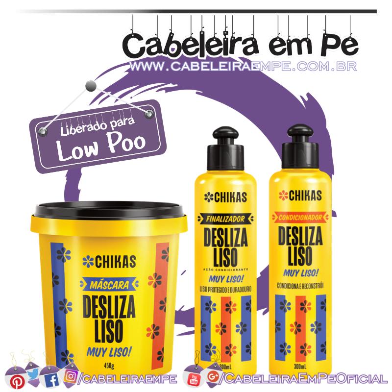 Condicionador, Máscara e Finalizador Desliza Liso - Chikas (Low Poo)