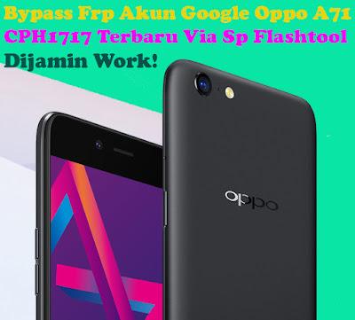Cara, Bypass, Frp, Akun, Google, Oppo, A71, CPH1717, Via, SpFlashtool, sp flashtool oppo, hapus pola, unlock, gratis,