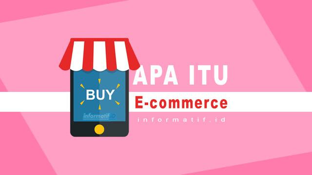 Apa itu E-commerce - informatif