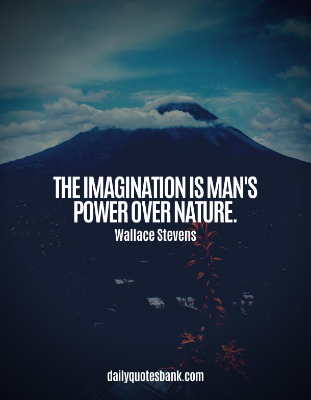 Quotes About Imagination and Nature