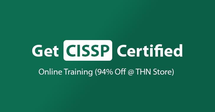 THN Deal: Online CISSP Certification Training Course (94% Off)