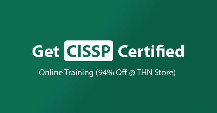 THN Deal: Online CISSP Certification Training Course‎ (94% Off)